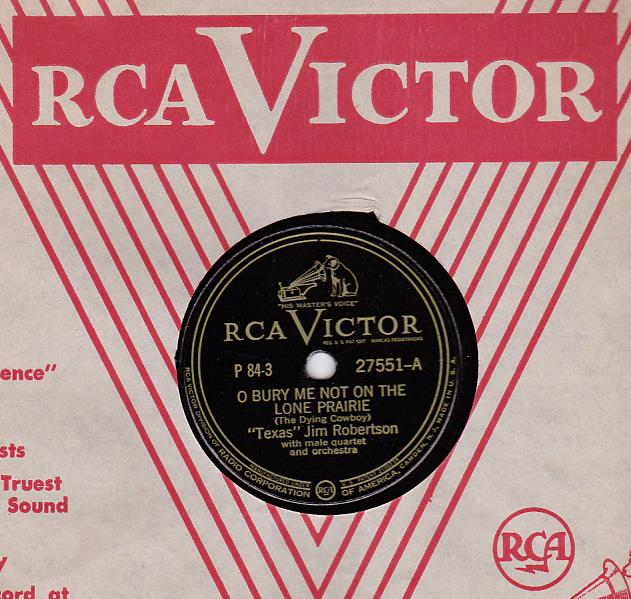 TEXAS JIM ROBERTSON 78 RPM - RCA VICTOR 27551 O Bury Me Not on the Lone Prairie