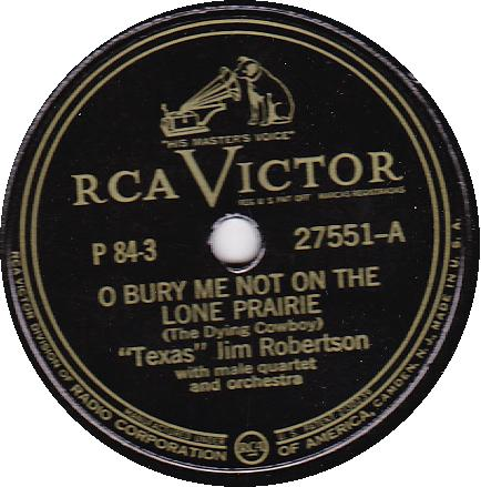 "TEXAS ""JIM"" ROBERTSON 78 RPM - Bury Me Not on the Lone Prairie"