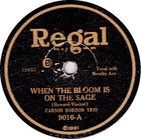 CARSON ROBISON TRIO 78 RPM - REGAL 9016 When the Bloom is on the Sage
